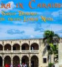 Croazieră în Caraibe: 7 – Santo Domingo, acolo unde începe Lumea Nouă
